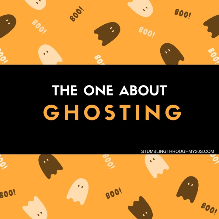 The One About Ghosting
